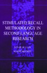 Stimulated Recall Methodology in Second Language Research - Susan M. Gass, Alison Mackey