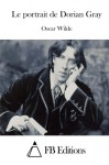 Le portrait de Dorian Gray (French Edition) - Oscar Wilde