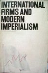 International Firms and Modern Imperialism: Selected Readings - Hugo Radice