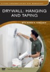 Drywall: Hanging and Taping (Fine Homebuilding DVD Workshop) - Myron R. Ferguson
