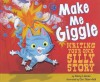 Make Me Giggle: Writing Your Own Silly Story (Writer's Toolbox) - Nancy Loewen, Cori Doerrfeld