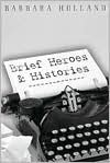 Brief Heroes and Histories - Barbara Holland