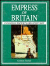 Empress Of Britain: Canadian Pacific's Greatest Ship - Gordon Turner