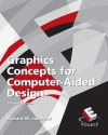 Graphic Concepts for Computer Aided Design - Richard M. Lueptow