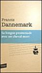 La longue promenade avec un cheval mort - Francis Dannemark