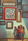 Pieces and Players - Blue Balliett