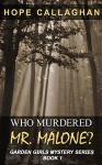 Who Murdered Mr. Malone? (The Garden Girls Book 1) - Hope Callaghan