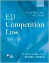 EU Competition Law: Text, Cases & Materials - Alison Jones, Brenda Sufrin