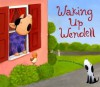 Waking Up Wendell - April Stevens, Tad Hills