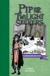 Pip and the Twilight Seekers: A Spindlewood Tale - Chris Mould