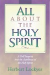 All About The Holy Spirit - Herbert Lockyer