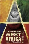 Designing West Africa - Peter Schwab