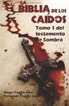 La Biblia de los Caídos. Tomo 1 del testamento de Sombra. (Spanish Edition) - Fernando Trujillo Sanz