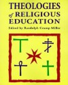 Theologies of Religious Education - Randolph Crump Miller, James Michael Lee
