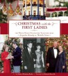 Christmas with the First Ladies: The White House Decorating Tradition from Jacqueline Kennedy to Michelle Obama - Coleen Christian Burke, Deborah Norville