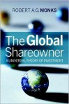 The New Global Investors: How Shareowners Can Unlock Sustainable Prosperity Worldwide - Robert A.G. Monks