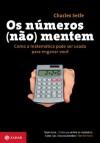 Os Números (não) mentem (Portuguese Edition) - Charles Seife