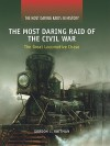 The Most Daring Raid of the Civil War: The Great Locomotive Chase - Gordon L. Rottman