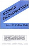 Accident Reconstruction - James C. Collins