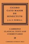 Cicero: Cato Maior de Senectute (Cambridge Classical Texts and Commentaries) - Marcus Tullius Cicero, J. G. F. Powell