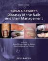 Baran and Dawber's Diseases of the Nails and their Management - Robert Baran, David de Berker, Mark Holzberg