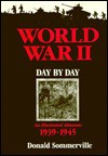 World War II Day By Day - Donald Sommerville