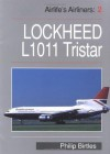 Airlife's Airliners: L10/11 Tristar v.2 (Vol 2) - Philip Birtles