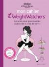Mon Cahier Weight Watchers, Astuces pour gourmandes au bord de la crise de nerfs ! - Diglee, Sioux Berger