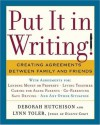 Put It in Writing!: Creating Agreements Between Family and Friends - Deborah Hutchison, Lynn Toler, Deborah Hutchison