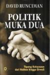 Politik Muka Dua: Topeng Kekuasaan dari Hobbes hingga Orwell - David Runciman