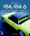 Porsche 914 & 914-6: The Definitive History of the Road & Competition Cars-Hardbound - Brian Long