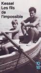 Les Fils de l'impossible - Joseph Kessel