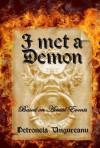 I Met A Demon - Petronela Ungureanu