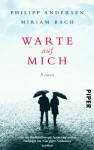 Warte auf mich: Roman - Philipp Andersen, Miriam Bach
