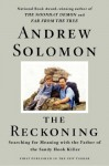 The Reckoning: Searching for Meaning with the Father of the Sandy Hook Killer - Andrew Solomon