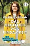 Das Gegenteil von Einsamkeit - Marina Keegan, Brigitte Jakobeit
