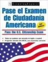 Pasa el Examen de Ciudadania Americana (Pase El Examen de Ciudadania Americana (Pass the U.S. Citizenship Ex) - LearningExpress