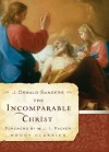 The Incomparable Christ (Moody Classics) - J. Oswald Sanders, J.I. Packer