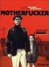 Motherfucker (Motherfucker, #1) - Sylvain Ricard, Guillaume Martinez
