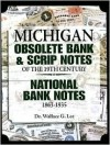 Michigan Obsolete Bank & Scrip Notes of the 19th Century: National Bank Notes 1863-1935 - Wallace Lee