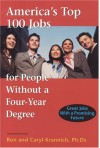 America's Top 100 Jobs for People Without a Four-Year Degree: Great Jobs with a Promising Future - Ron Krannich
