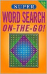 Super Word Search ON-THE-GO! - NOT A BOOK