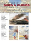 The Watercolor Skies & Clouds: Techniques of 23 International Artists - Larry Charles, Terri Dodd