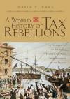 A World History of Tax Rebellions - David F. Burg