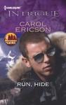 Run, Hide - Carol Ericson