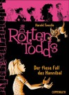 Die Rottentodds - Der fiese Fall des Hannibal (Die Rottentodds, #2) - Harald Tonollo