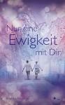 Nur eine Ewigkeit mit Dir - Kristina Moninger