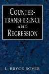 Countertransference & Regressi - L. Bryce Boyer