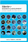 Liberty and Research and Development: Science Funding in a Free Society - Tibor R. Machan