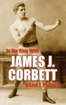 In the Ring With James J. Corbett - Adam J. Pollack
